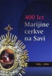 [:SL]400 let Marijine cerkve na Savi [:]