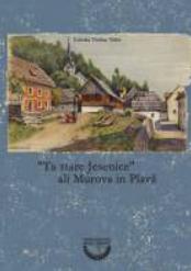 "[:SL]""Ta stare Jesenice"" ali Murova in Plavž[:]"